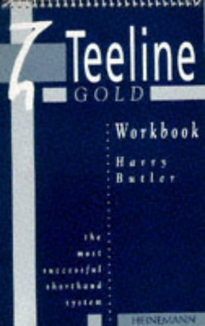 The Teeline Gold Workbook (0435453548) by Harry Butler