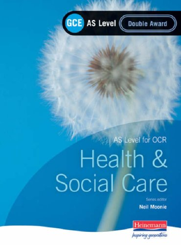 GCE AS Level Health and Social Care (for (0435453580) by Neil Moonie
