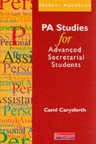 PA Studies for Advanced Secretarial Students (Student: Carysforth, Ms Carol