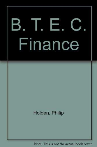 B. T. E. C. Finance (0435455206) by Philip J. Holden