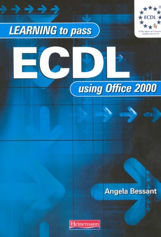 Learn to Pass ECDL Using Office 2000: Bessant, Ms Angela