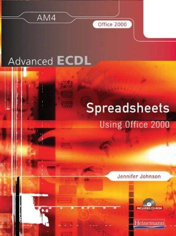 Advanced ECDL AM4 Spreadsheets for Office 2000: Ms Jennifer Johnson