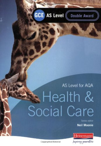 GCE AS Level Health and Social Care (for AQA): Double Award Book (0435471554) by Neil Moonie