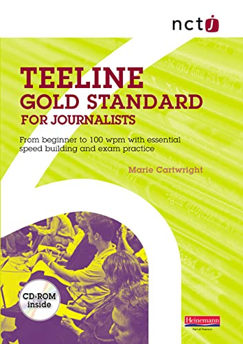 9780435471712: NCTJ Teeline Gold Standard for Journalists: from Beginner to 100 Wpm with Essential Speed Building and Exam Practice