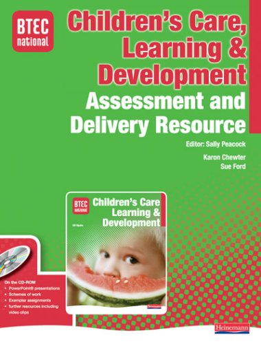 9780435499129: BTEC National Children's Care, Learning and Development Assessment and Delivery Resource (BTEC National Children's Care Learning and Development 2007)