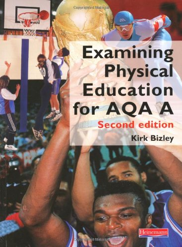 9780435506759: Examining Physical Education for AQA A Student Book,