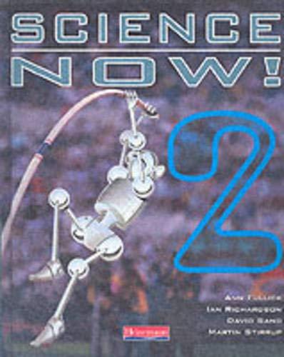 Science Now! 2: Student Book (Science Now!) (Bk. 2) (9780435506865) by Ann Fullick; Ian Richardson; David Sang; Martin Stirrup