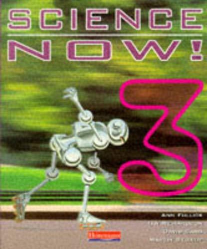 Science Now! 3: Student Book (Science Now!) (Bk. 3) (9780435506889) by Ann Fullick; Ian Richardson; David Sang; Martin Stirrup
