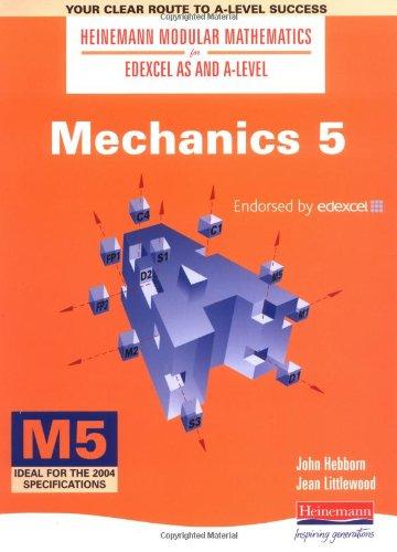 9780435510787: Heinemann Modular Maths for Edexcel AS & A Level Mechanics 5 (M5): No. 5 (Heinemann Modular Mathematics for Edexcel AS & A Level)
