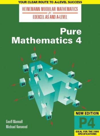 9780435510916: Pure Mathematics 4 (Heinemann Modular Mathematics for Edexcel AS and A Level): No. 4