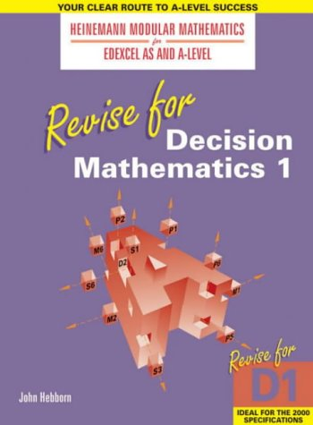 9780435511197: Heinemann Modular Maths for Edexcel Revise for Decision 1 (Heinemann Modular Mathematics for Edexcel AS and A Level) (No. 1)