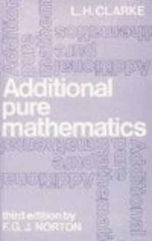 9780435511876: Additional Pure Mathematics (Third Edition) (Additional & Advanced Level Mathematics)