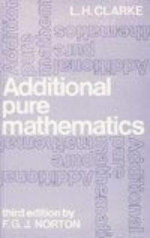 9780435511876: Additional Pure Mathematics (Third Edition) (Additional & Advanced Level Mathematics)