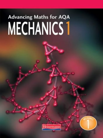 9780435513061: Advancing Maths for AQA: Mechanics 1 (M1) (Advancing Maths for AQA 1st edition)