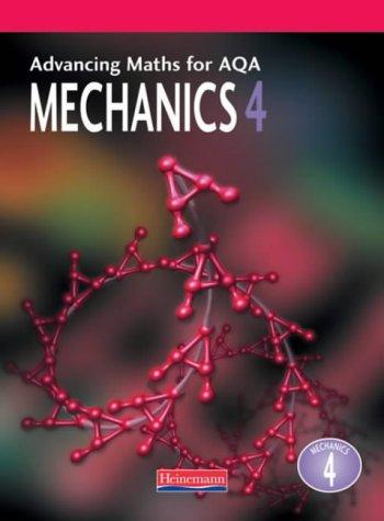 9780435513092: Advancing Maths for AQA: Mechanics 4 (M4) (Advancing Maths for AQA 1st edition)