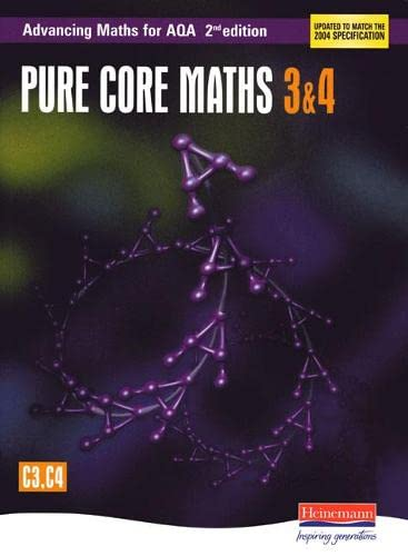 9780435513313: Advancing Maths for AQA: Pure Core 3 & 4 2nd Edition (C3 & C4)