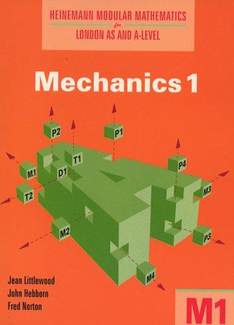 9780435518035: Heinemann Modular Mathematics for London AS and A Level. Mechanics 1 (M1) (Heinemann Modular Mathematics for London AS & A-level) (No. 1)