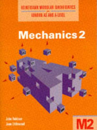 9780435518042: Heinemann Modular Maths For Edexcel AS & A Level Mechanics 2 (Heinemann Modular Mathematics for Edexcel AS and A Level) (No. 2)