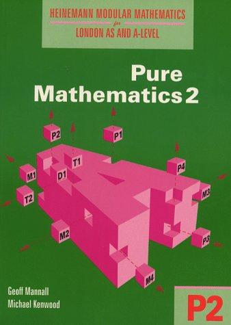 9780435518080: Heinemann Modular Mathematics for London AS and A Level. Pure Mathematics 2 (P2) (Heinemann Modular Mathematics for London AS & A-level) (No. 2)