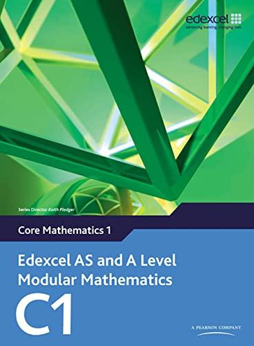 9780435519100: Edexcel Modular Mathematics for AS and A Level: Core Mathematics 1 (C1)