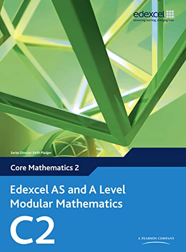 Edexcel AS and A Level Modular Mathematics: Pledger, Keith and