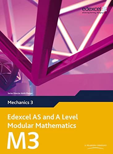 Edexcel AS and A Level Modular Mathematics - Mechanics 3.: Pledger, Keith