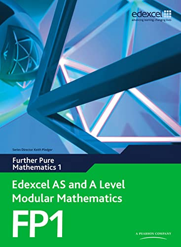 9780435519230: Edexcel AS and A Level Modular Mathematics Further Pure Mathematics 1 FP1: Edexcel's Own Course for the New GCE Specification