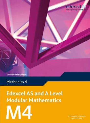 9780435519247: Edexcel AS and A Level Modular Mathematics Mechanics 4 M4