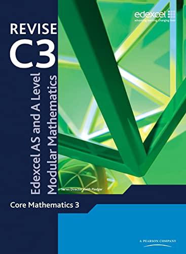 9780435519285: Revise Edexcel AS and A Level Modular Mathematics Core Mathematics 3