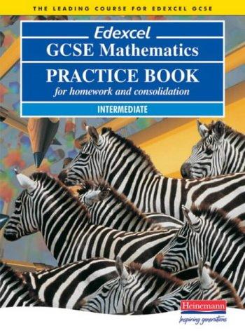 Edexcel GCSE Maths Intermediate Practice Book (Pre 2006 Edexcel GCSE Mathemat.