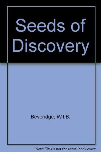 Seeds of Discovery: Beveridge, W.I.B.