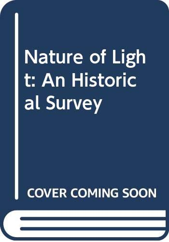 9780435547523: Nature of Light: An Historical Survey (Heinemann books on the history of science)