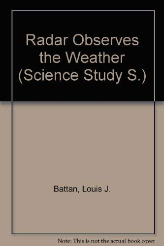 Radar Observes the Weather: Louis J. Battan