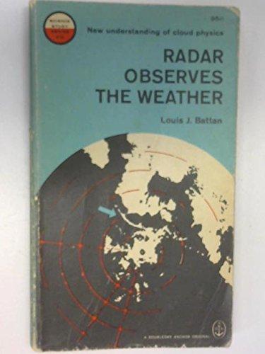 Radar Observes the Weather (Science Study) [Dec: Battan, Louis J.