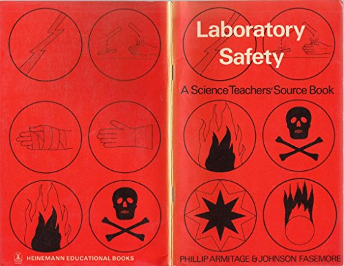 Laboratory Safety: A Science Teachers'Source Book (65P): Armitage, Phillip