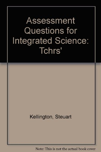 Assessment Questions for Integrated Science: Teacher's Guide: Steuart Kellington