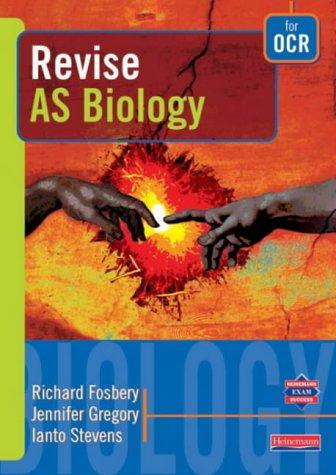 Revise As Biology for Ocr (9780435583002) by Fosbery, Richard; Gregory, Jennifer; Stevens, Ianto