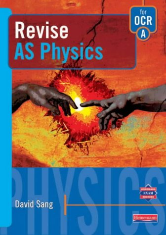 Revise As Physics for Ocr A (Heinemann Exam Success) (9780435583040) by David Sang