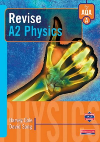 Revise A-Z Physics for Aqa A (Revise AS) (9780435583118) by Harvey Cole; David Sang