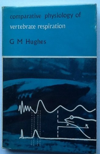 Comparative Physiology of Vertebrate Respiration (Scholarship): Hughes, George Morgan
