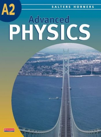 9780435628925: Salters Horners Advanced Physics A2 Level Student Book