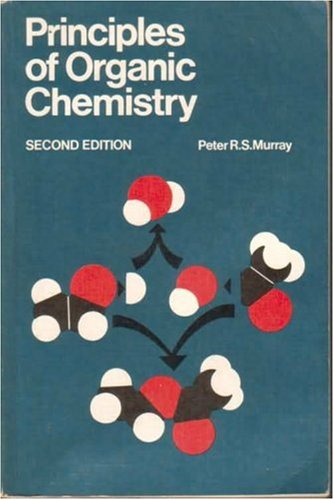 Principles of Organic Chemistry: Peter R.S. Murray