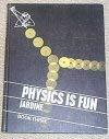 Physics is Fun: Bk. 3: Jardine, Jim, etc.