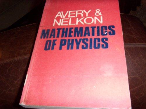 Mathematics of Physics. Third Edition (SI): Avery, J H ; Nelkon, Michael