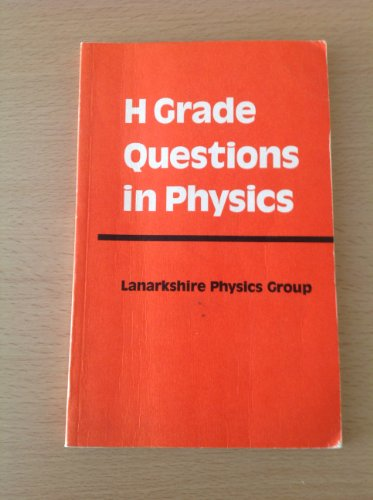 H' Grade Questions in Physics: Lanarkshire Physics Group