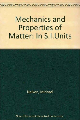 9780435686598: Mechanics and Properties of Matter: In S.I.Units