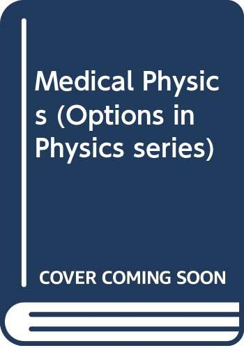 Medical Physics (Options in Physics series): Pope, Jean