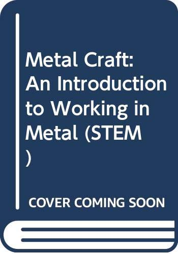 9780435759216: Metal Craft: An Introduction to Working in Metal (STEM)