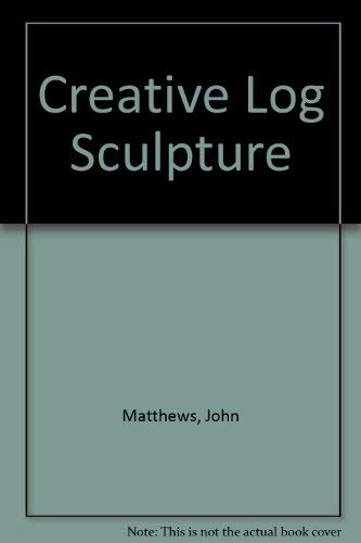 9780435759759: Creative Log Sculpture