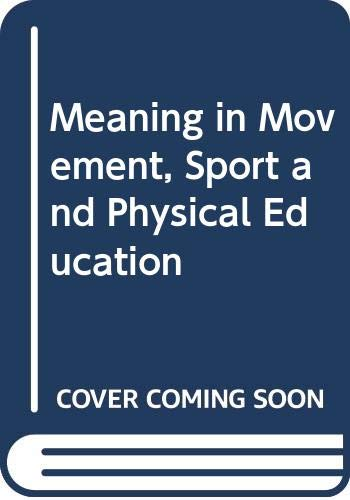 9780435800338: Meaning in Movement, Sport and Physical Education